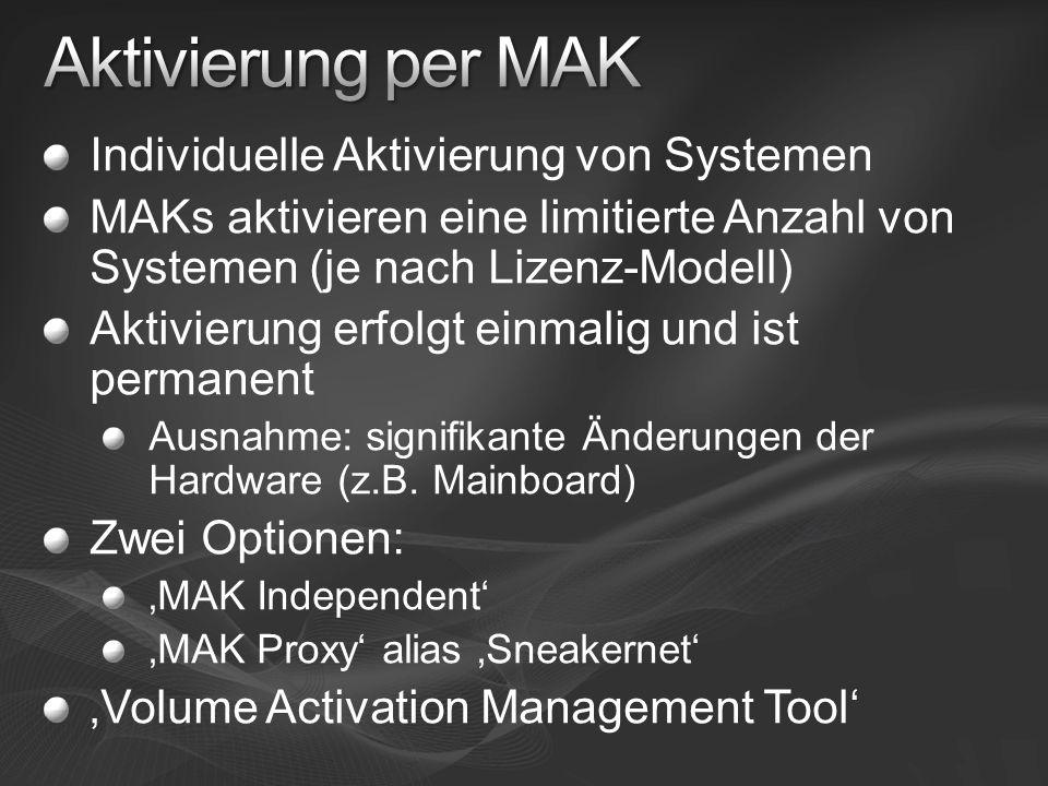 Aktivierung per MAK Individuelle Aktivierung von Systemen