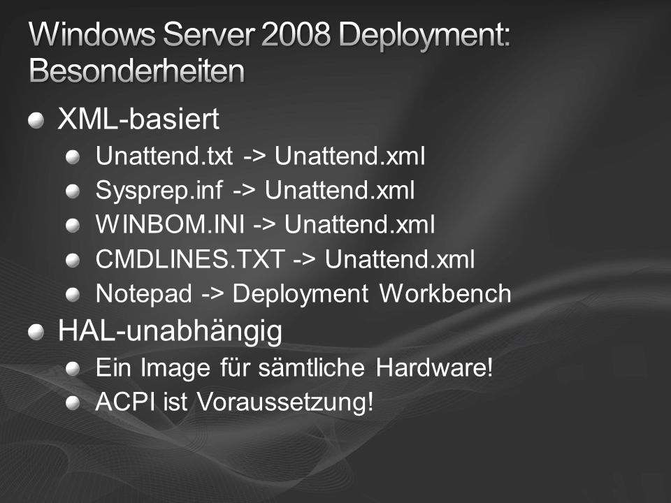 Windows Server 2008 Deployment: Besonderheiten
