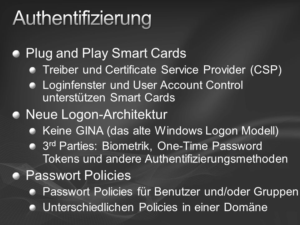 Authentifizierung Plug and Play Smart Cards Neue Logon-Architektur