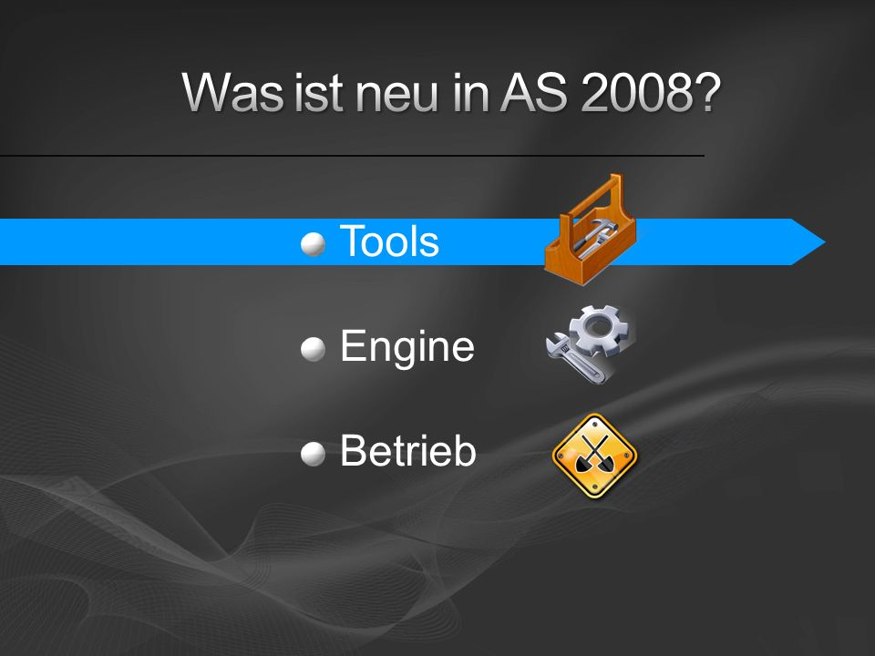 Was ist neu in AS 2008 Tools Engine Betrieb