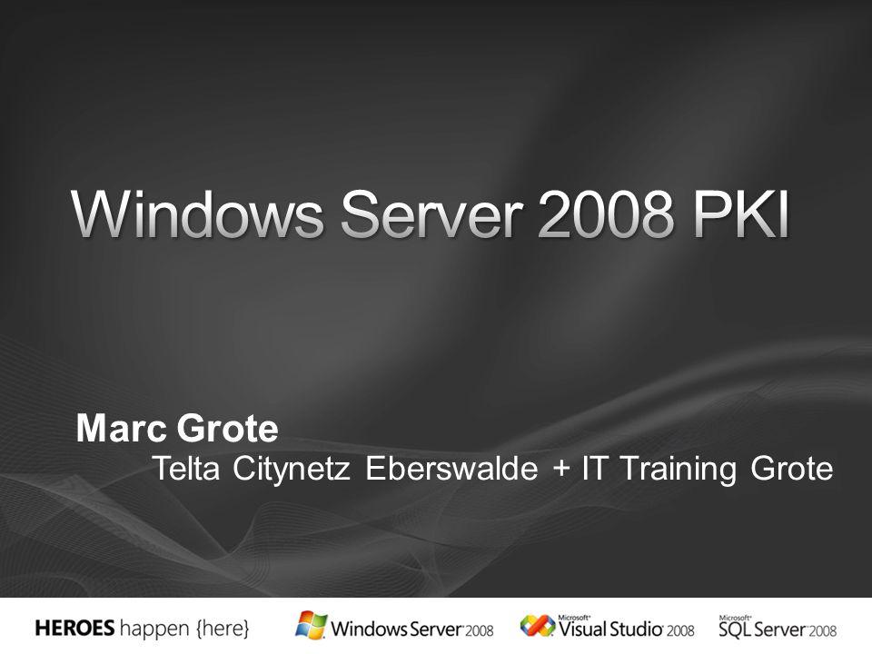 Windows Server 2008 PKI Marc Grote
