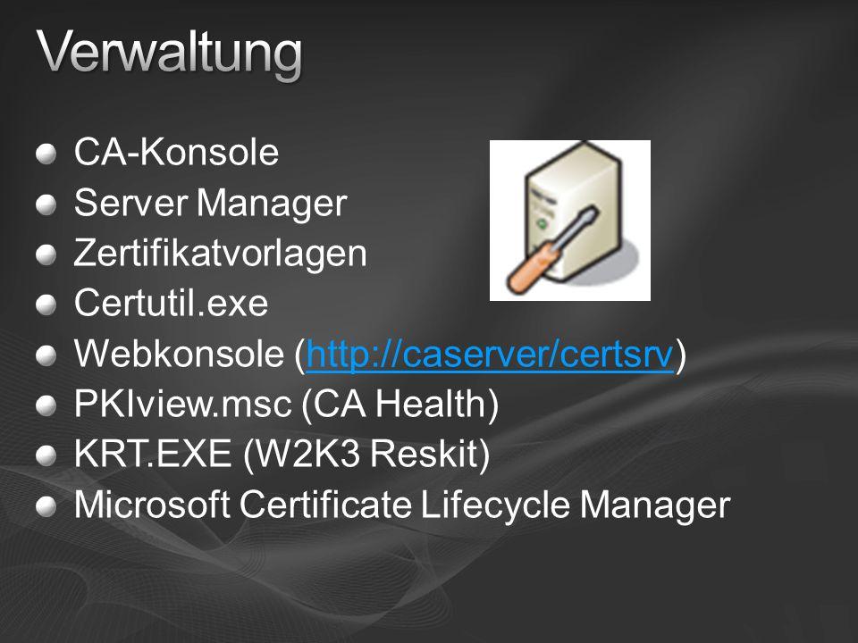 Verwaltung CA-Konsole Server Manager Zertifikatvorlagen Certutil.exe