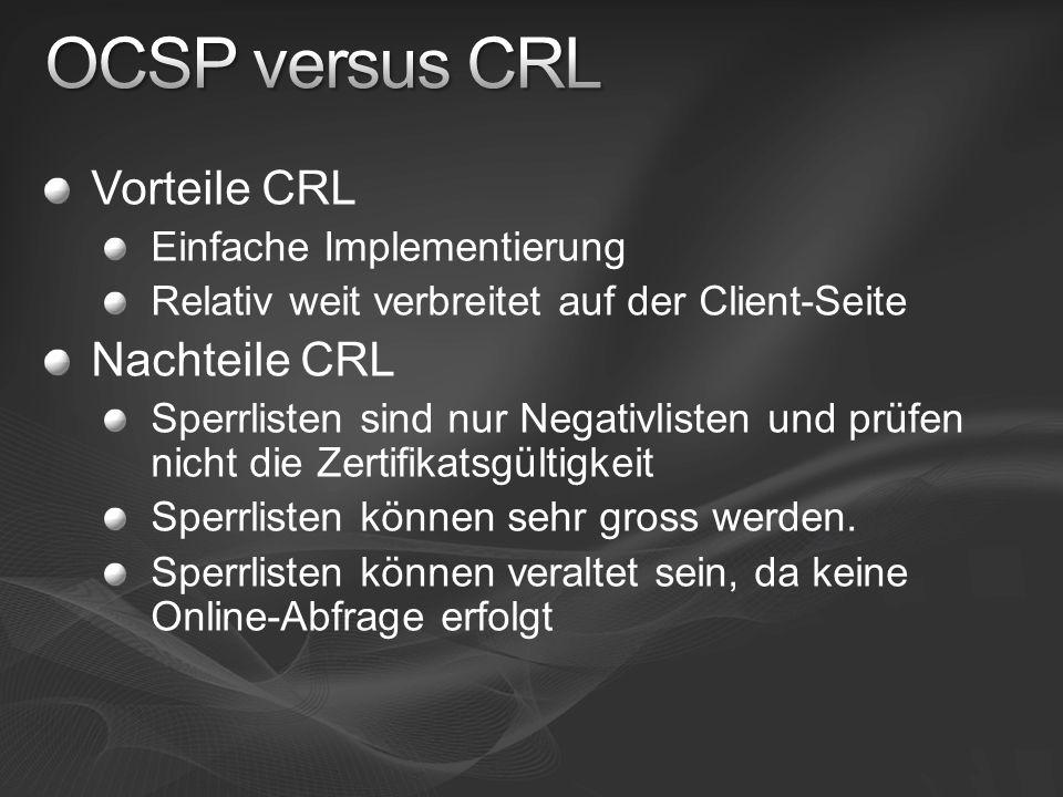 OCSP versus CRL Vorteile CRL Nachteile CRL Einfache Implementierung