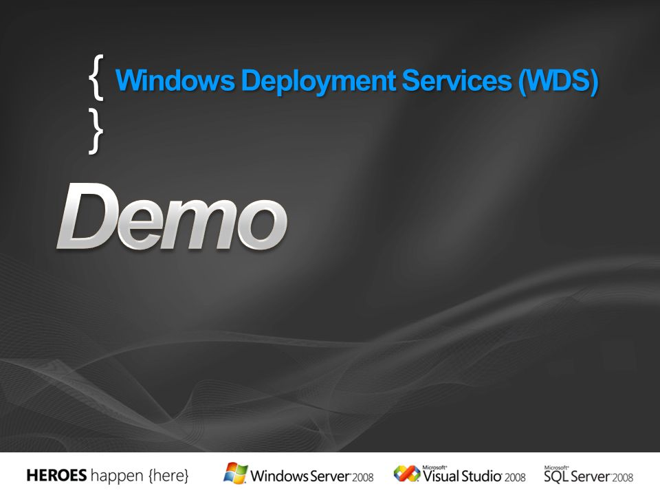 { Windows Deployment Services (WDS) }