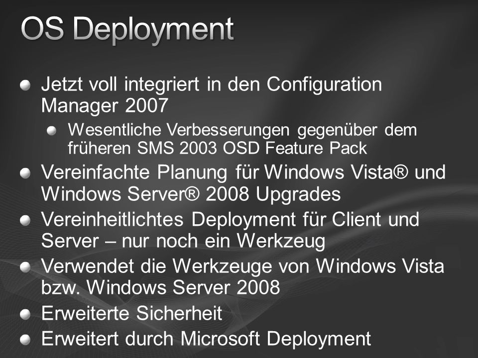 OS Deployment Jetzt voll integriert in den Configuration Manager 2007