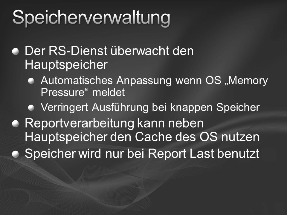 Speicherverwaltung Der RS-Dienst überwacht den Hauptspeicher