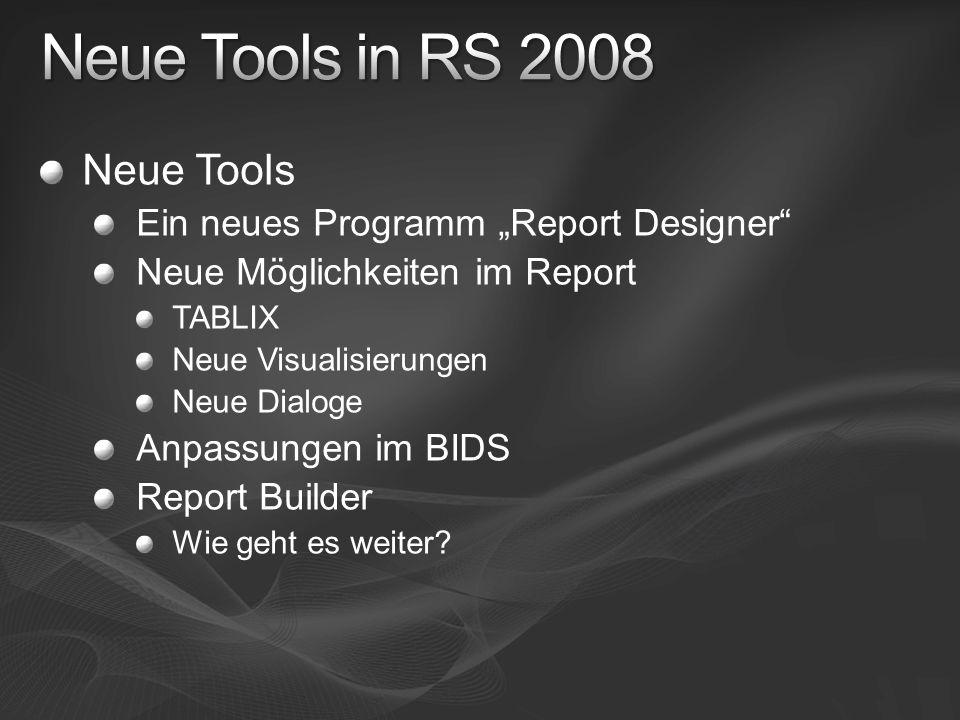 """Neue Tools in RS 2008 Neue Tools Ein neues Programm """"Report Designer"""