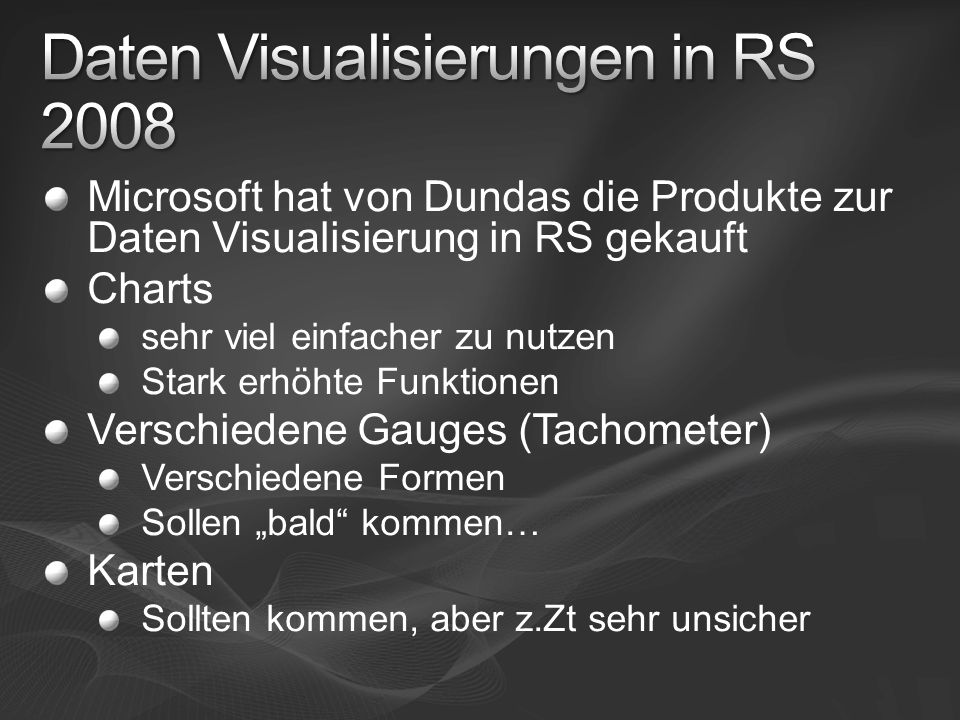 Daten Visualisierungen in RS 2008