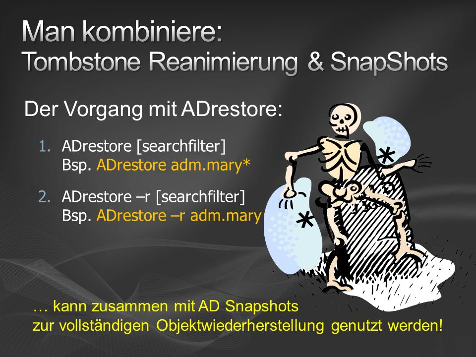 Man kombiniere: Tombstone Reanimierung & SnapShots