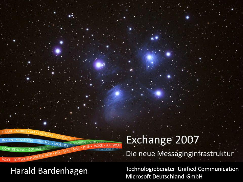 Exchange 2007 Harald Bardenhagen Die neue Messaginginfrastruktur