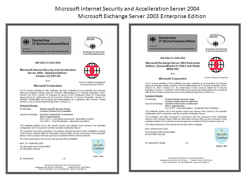 Microsoft Internet Security and Accelleration Server 2004 Microsoft Exchange Server 2003 Enterprise Edition