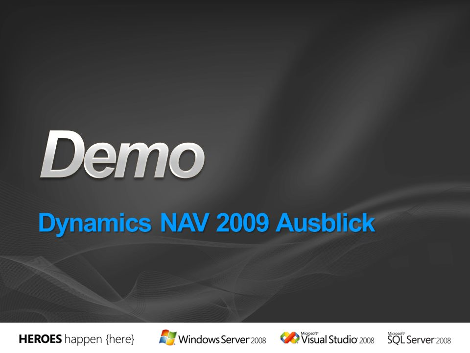 Demo Dynamics NAV 2009 Ausblick 3/28/2017 8:11 PM