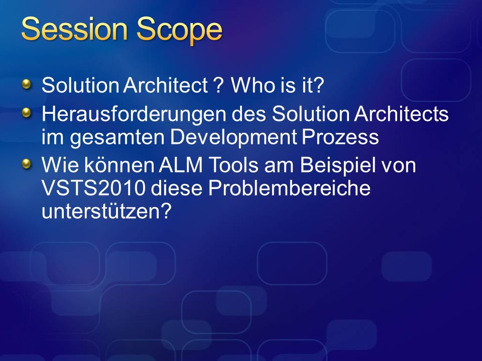 Session Scope Solution Architect Who is it