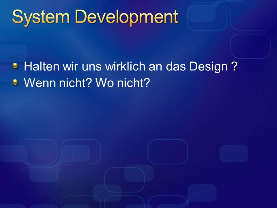 System Development Halten wir uns wirklich an das Design