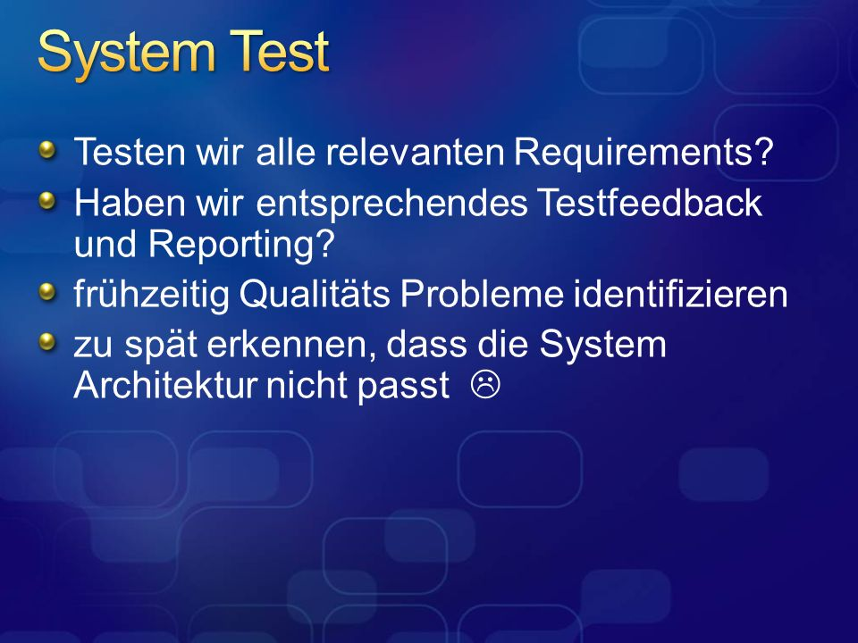 System Test Testen wir alle relevanten Requirements