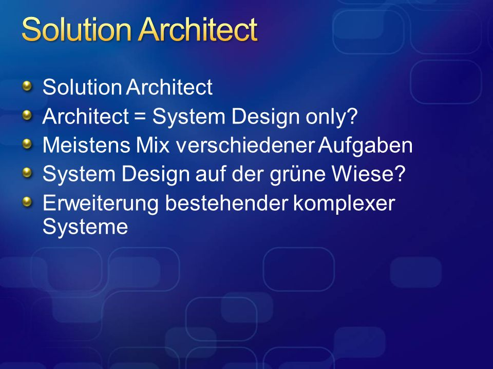 Solution Architect Solution Architect Architect = System Design only