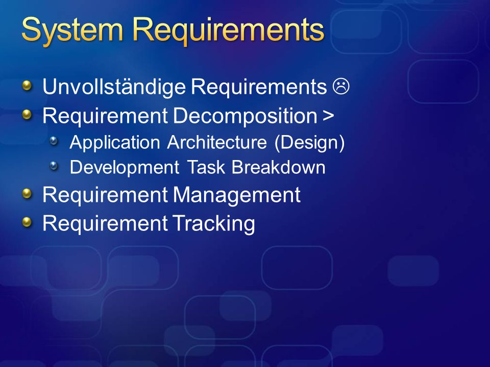System Requirements Unvollständige Requirements 