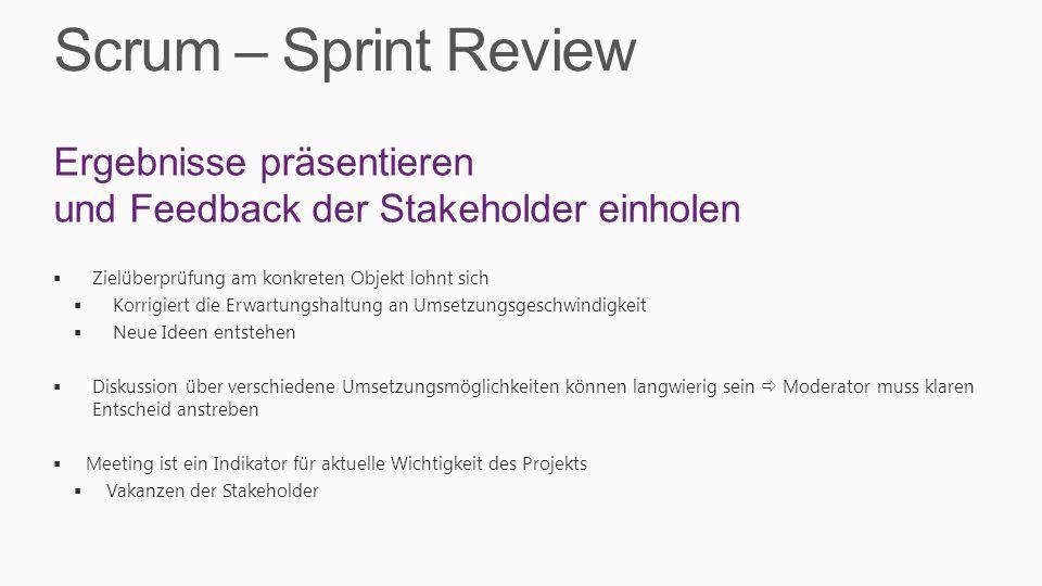Scrum – Sprint Review Ergebnisse präsentieren und Feedback der Stakeholder einholen. Zielüberprüfung am konkreten Objekt lohnt sich.