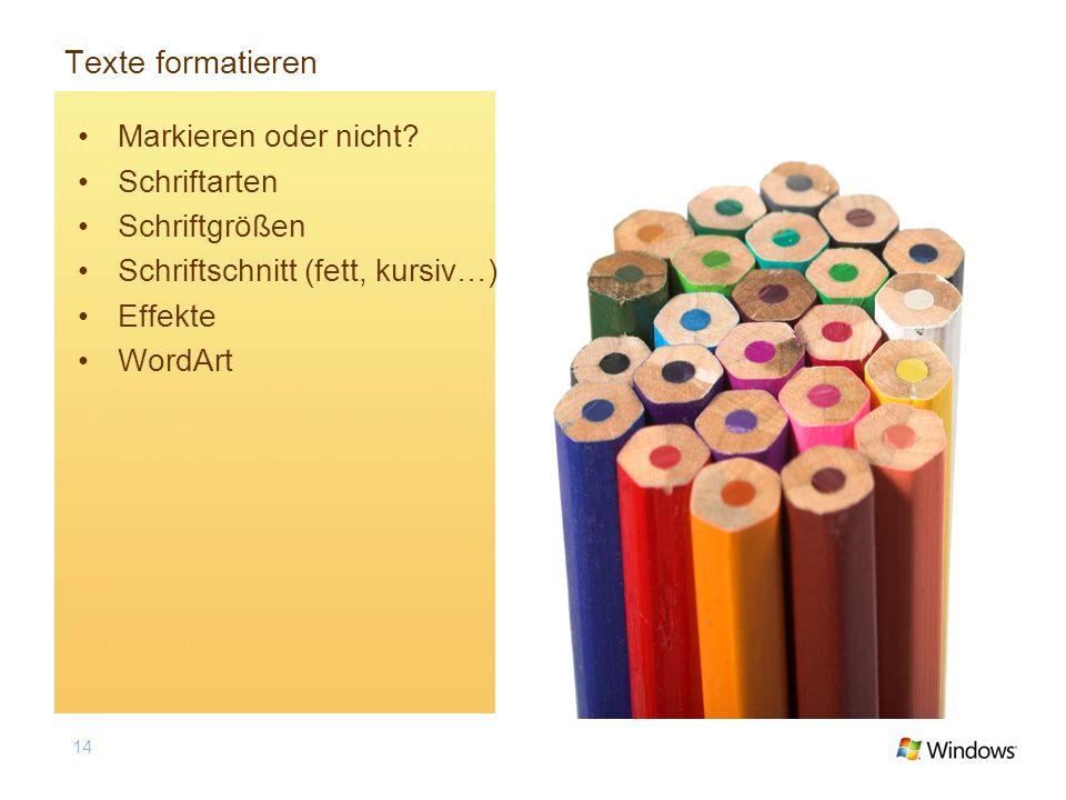 Texte formatieren Markieren oder nicht Schriftarten Schriftgrößen