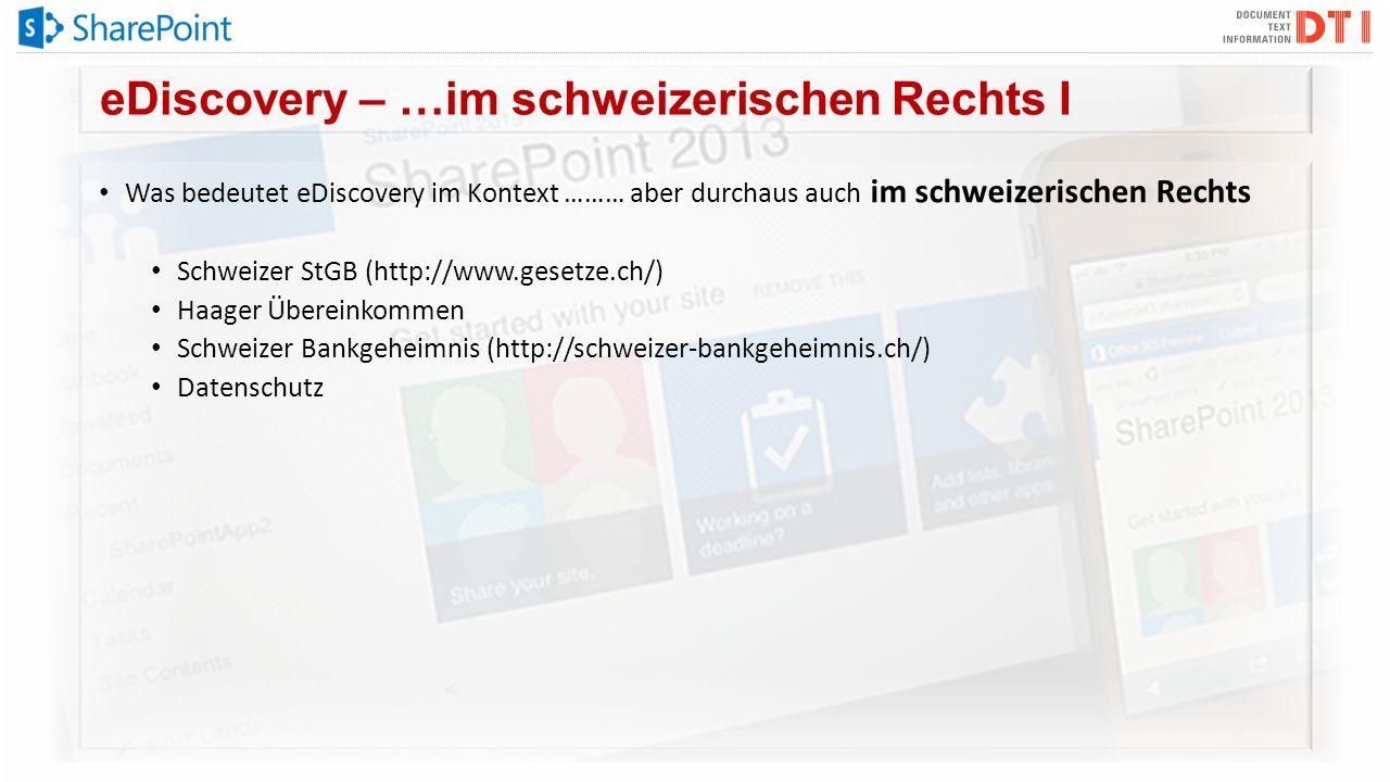 eDiscovery – …im schweizerischen Rechts I