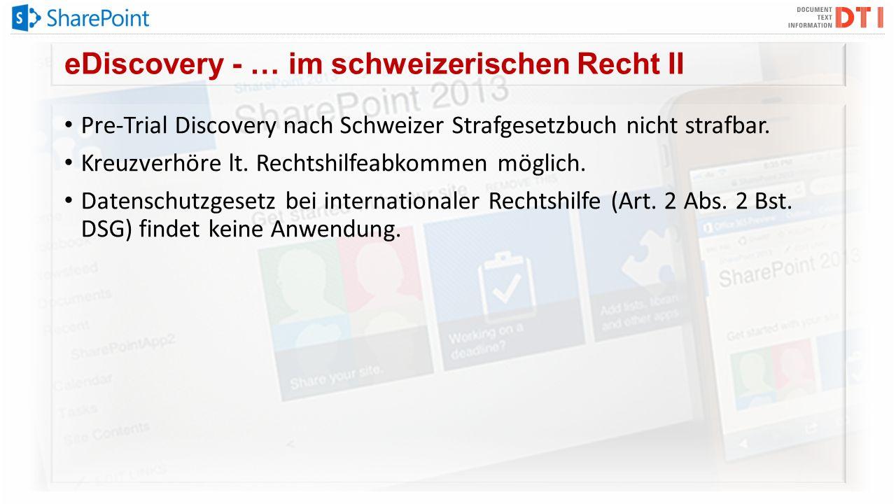 eDiscovery - … im schweizerischen Recht II