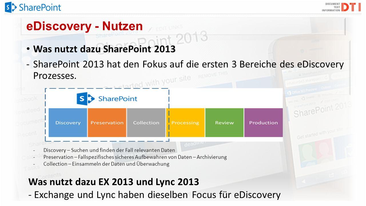 eDiscovery - Nutzen Was nutzt dazu SharePoint 2013