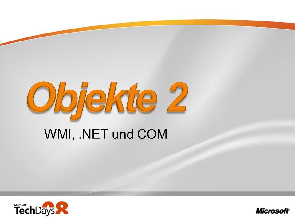 Objekte 2 WMI, .NET und COM 3/28/2017 8:11 PM