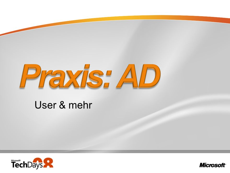 Praxis: AD User & mehr 3/28/2017 8:11 PM