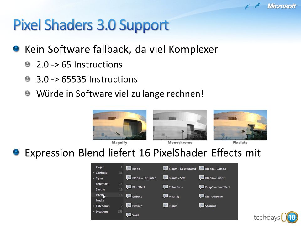 Pixel Shaders 3.0 Support Kein Software fallback, da viel Komplexer