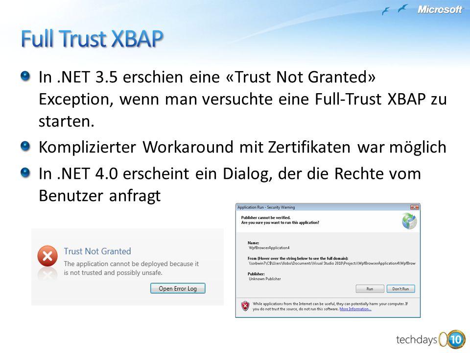 Full Trust XBAP In .NET 3.5 erschien eine «Trust Not Granted» Exception, wenn man versuchte eine Full-Trust XBAP zu starten.