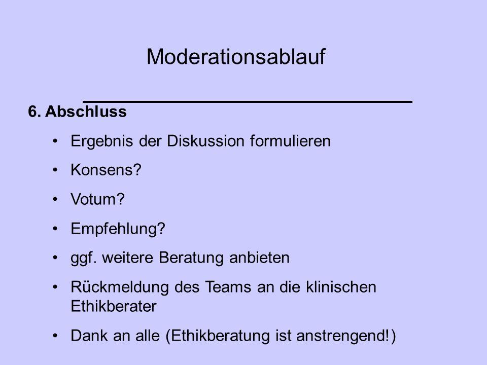 Moderationsablauf 6. Abschluss Ergebnis der Diskussion formulieren