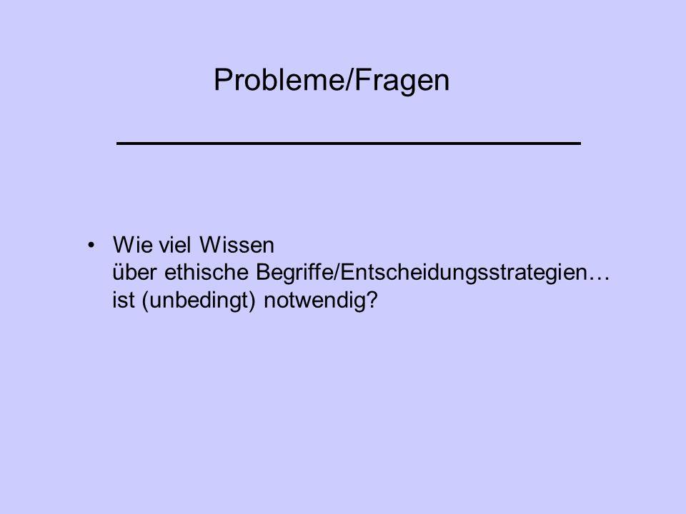 Probleme/Fragen Wie viel Wissen