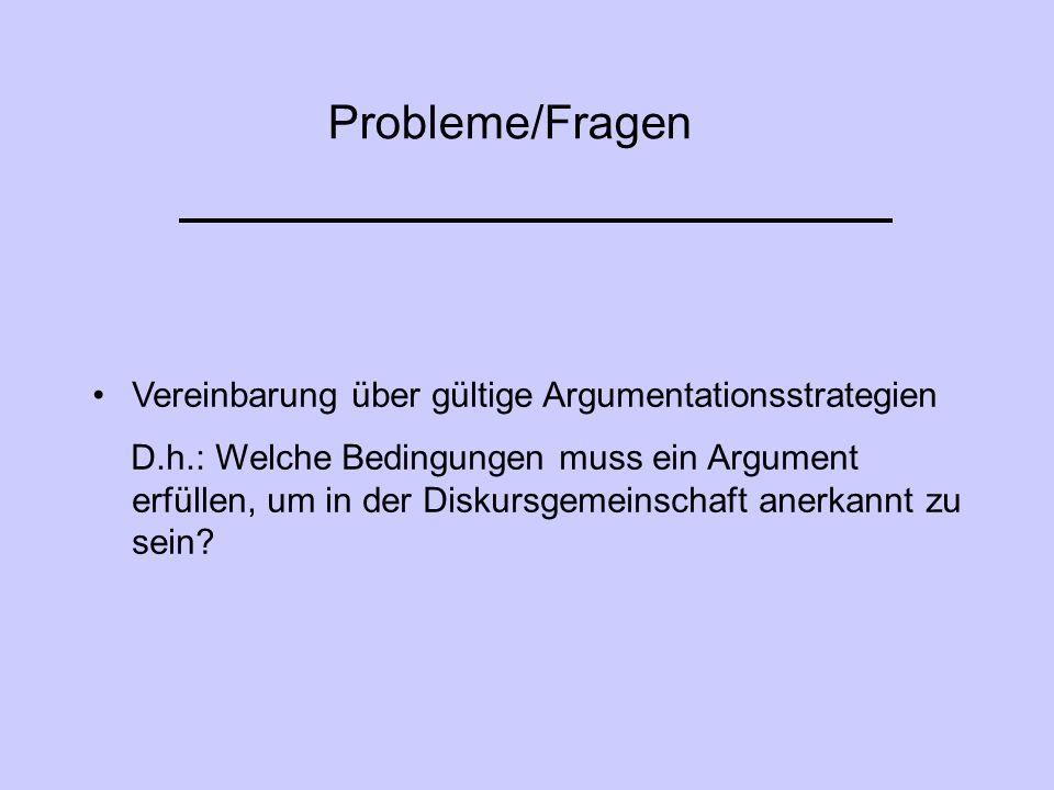 Probleme/Fragen Vereinbarung über gültige Argumentationsstrategien
