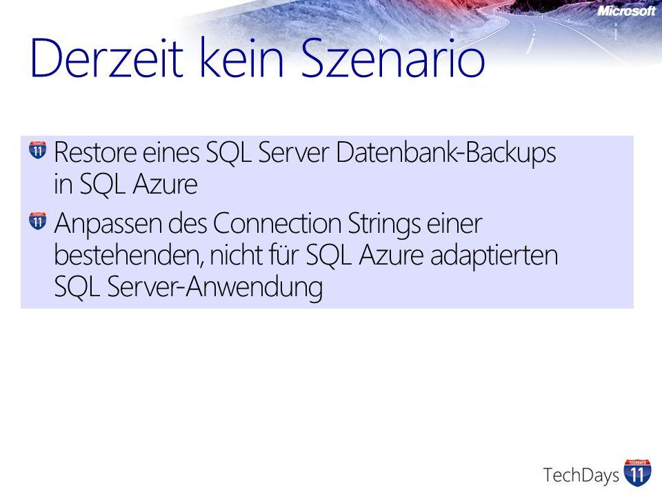 Derzeit kein Szenario Restore eines SQL Server Datenbank-Backups in SQL Azure.