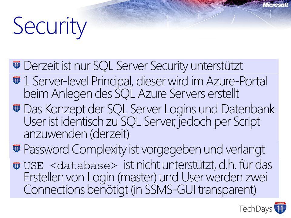 Security Derzeit ist nur SQL Server Security unterstützt