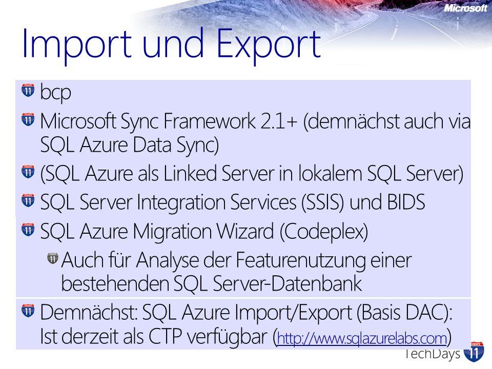 Import und Export bcp. Microsoft Sync Framework 2.1+ (demnächst auch via SQL Azure Data Sync) (SQL Azure als Linked Server in lokalem SQL Server)