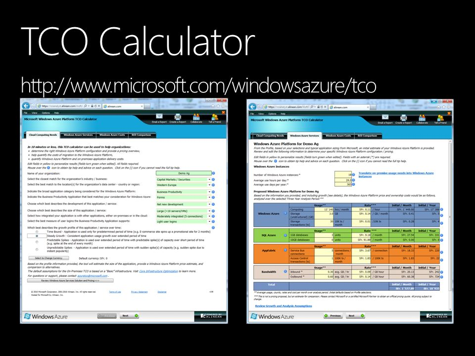 TCO Calculator http://www.microsoft.com/windowsazure/tco