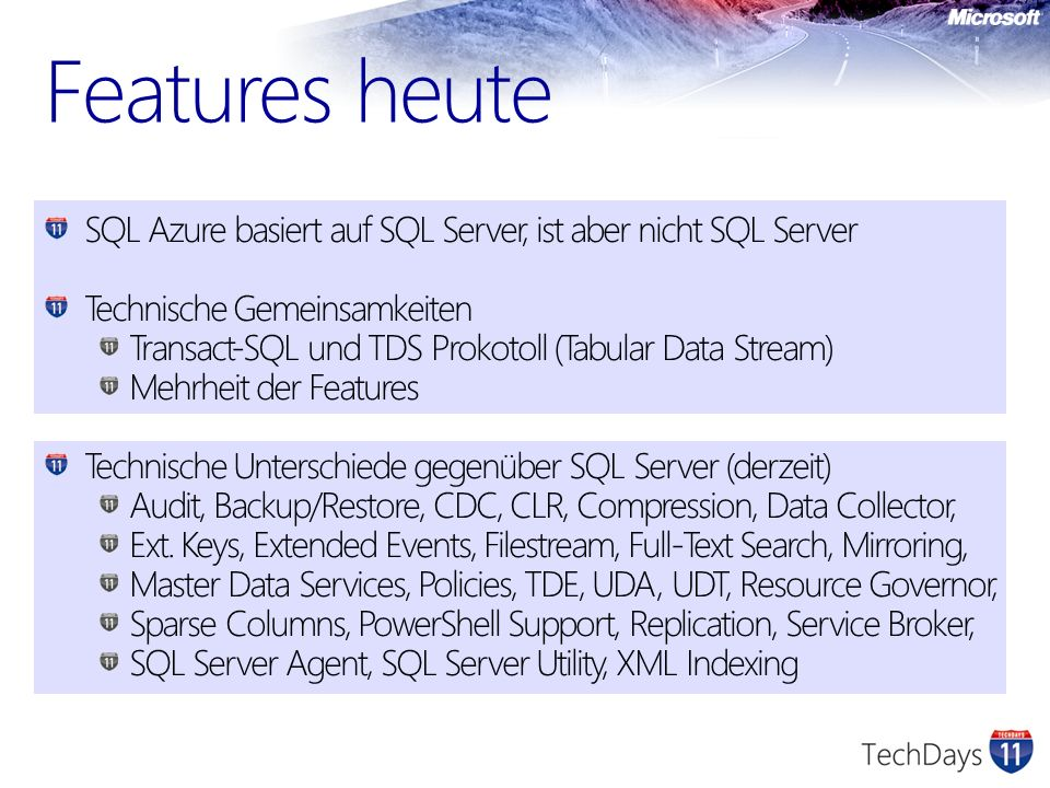 Features heute SQL Azure basiert auf SQL Server, ist aber nicht SQL Server. Technische Gemeinsamkeiten.