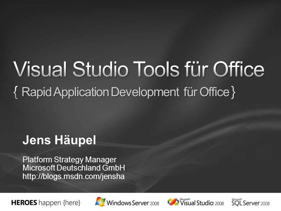 3/28/2017 8:11 PM Visual Studio Tools für Office { Rapid Application Development für Office } Jens Häupel.