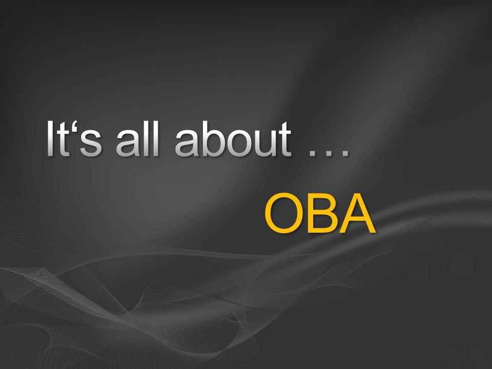 It's all about … OBA