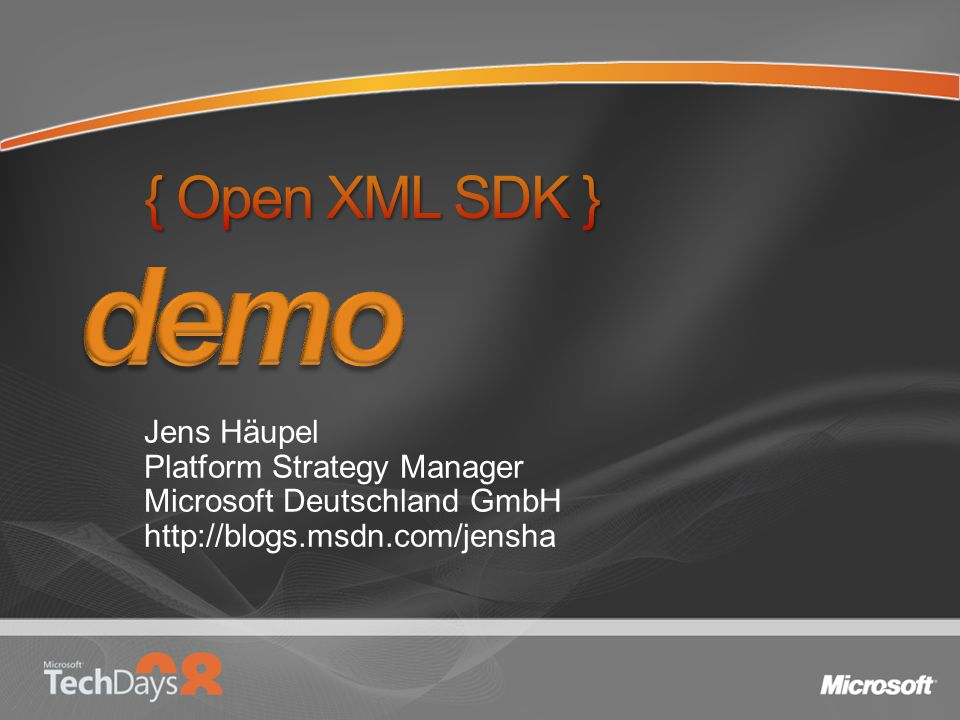 demo { Open XML SDK } Jens Häupel Platform Strategy Manager