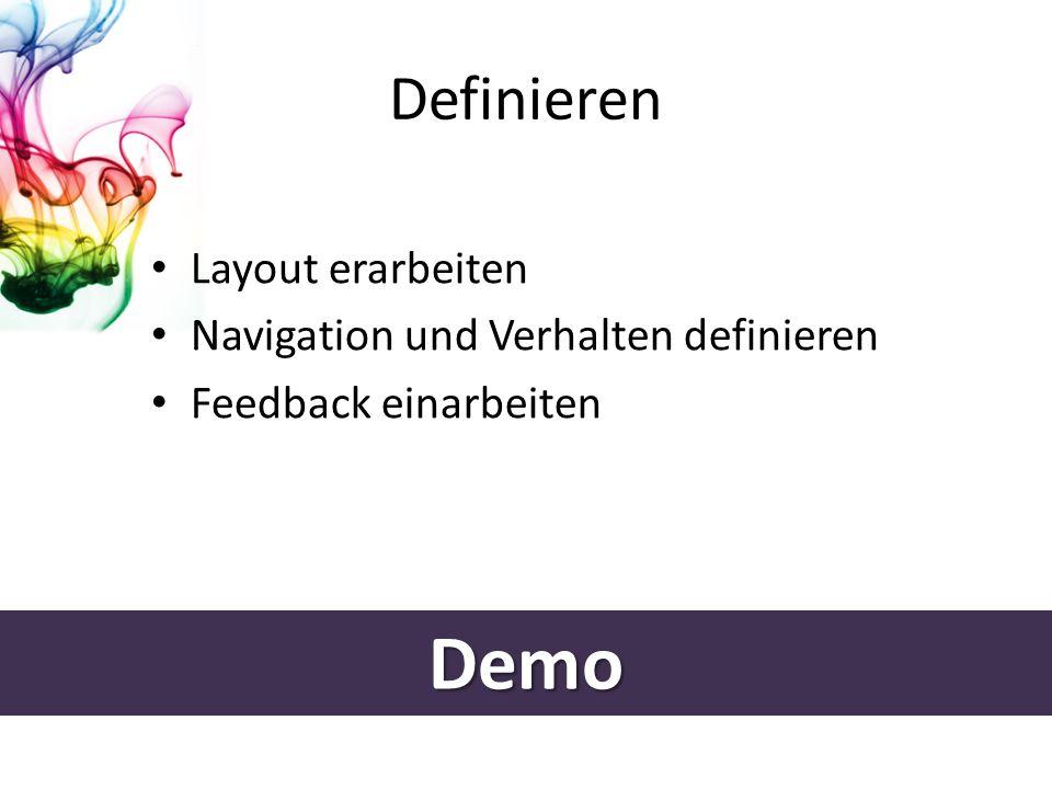 Demo Definieren Layout erarbeiten Navigation und Verhalten definieren