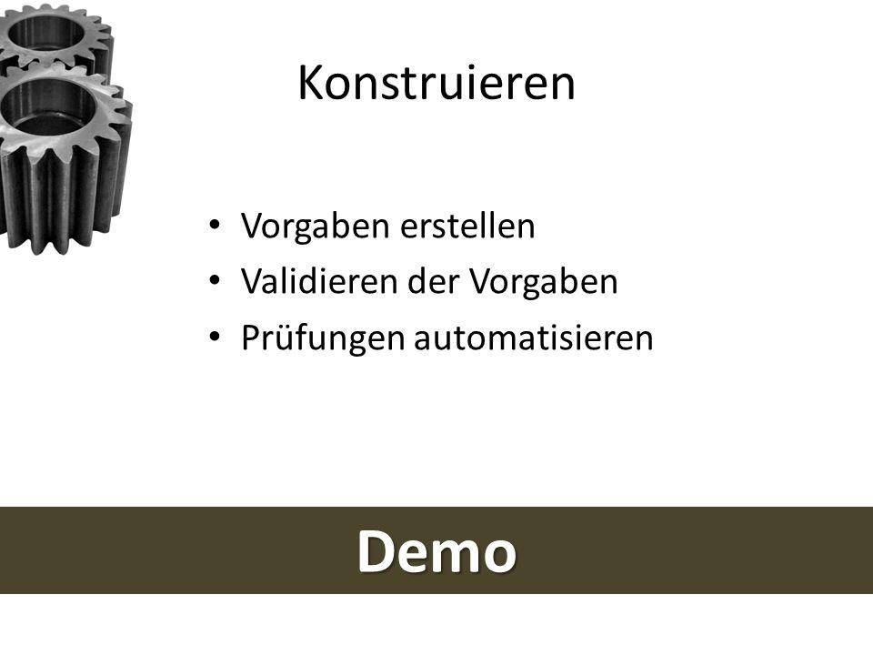 Demo Konstruieren Vorgaben erstellen Validieren der Vorgaben