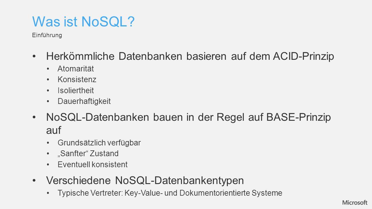 Was ist NoSQL Herkömmliche Datenbanken basieren auf dem ACID-Prinzip