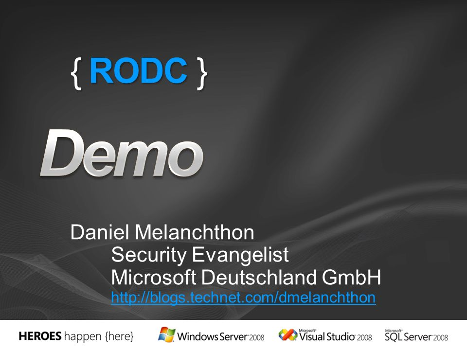 Demo { RODC } Daniel Melanchthon Security Evangelist