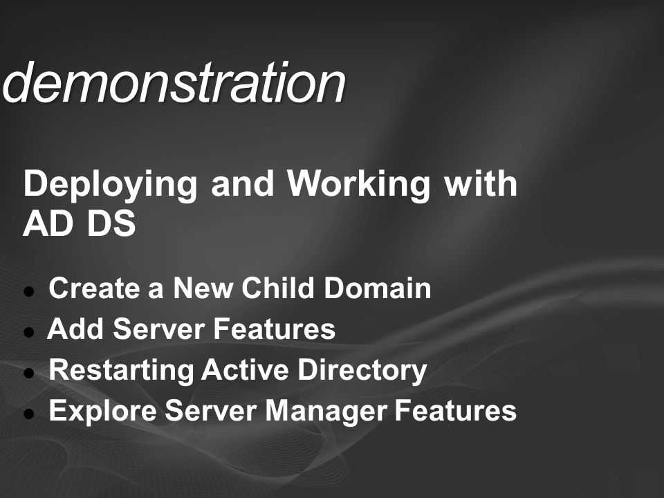 demonstration Deploying and Working with AD DS