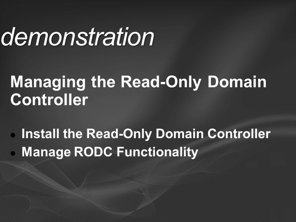 demonstration Managing the Read-Only Domain Controller