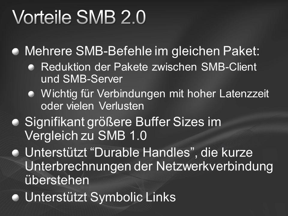 Vorteile SMB 2.0 Mehrere SMB-Befehle im gleichen Paket: