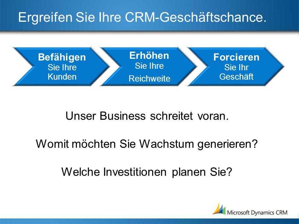 Ergreifen Sie Ihre CRM-Geschäftschance.