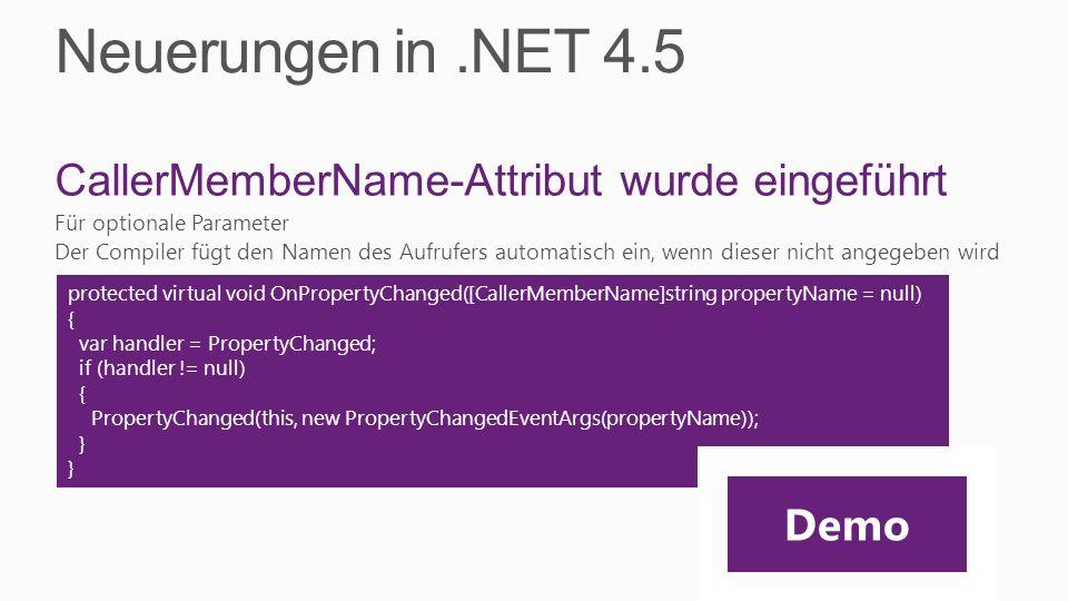 Neuerungen in .NET 4.5 CallerMemberName-Attribut wurde eingeführt Demo